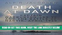 [EBOOK] DOWNLOAD Death at Dawn: Captain Warburton-Lee VC and the Battle of Narvik, April 1940 PDF