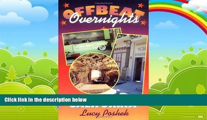 books to read offbeat overnights a guide to the most unusual places to stay in california best