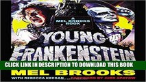 Best Seller Young Frankenstein: A Mel Brooks Book: The Story of the Making of the Film Free Download