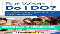 [New] Ebook But What Do I DO?: Strategies From A to W for Multi-Tier Systems of Support Free Read