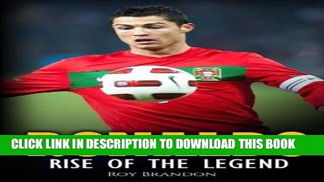 Best Seller Ronaldo: Rise Of The Legend. The incredible story of one of the best soccer players in
