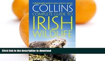 READ  Collins Complete Irish Wildlife (Collins Complete Guide)  GET PDF