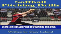Best Seller Softball Pitching Drills: Great Pitching Drills for Fastpitch Softball (Fastpitch