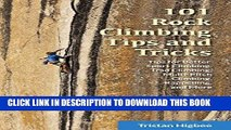 [PDF] 101 Rock Climbing Tips and Tricks: Tips for Better Sport Climbing, Trad Climbing,