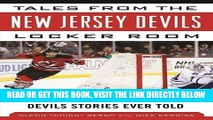 [EBOOK] DOWNLOAD Tales from the New Jersey Devils Locker Room: A Collection of the Greatest Devils