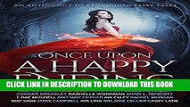 [PDF] Once Upon a Happy Ending: An Anthology of Reimagined Fairy Tales [Full Ebook]