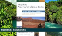 READ FULL  Bicycling America s National Parks: Utah and Colorado: The Best Road and Trail Rides