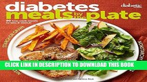 [PDF] Diabetic Living Diabetes Meals by the Plate: 90 Low-Carb Meals to Mix   Match Popular Online
