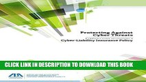 [New] Ebook Protecting Against Cyber Threats: A Lawyer s Guide to Choosing a Cyber-Liability
