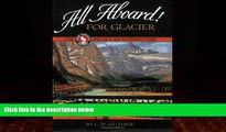 Books to Read  All Aboard! for Glacier: The Great Northern Railway and Glacier National Park  Best