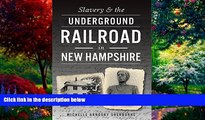 Big Deals  Slavery   the Underground Railroad in New Hampshire  Best Seller Books Most Wanted