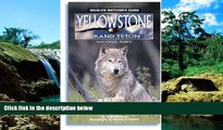 Must Have  Yellowstone, Grand Teton National Parks: Wildlife Watcher s Guide (Wildlife Watcher s