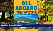 Big Deals  All Aboard: The Complete North American Train Travel Guide  Full Ebooks Best Seller