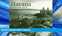 FAVORIT BOOK Havana Then and Now (Then   Now) READ PDF BOOKS ONLINE