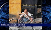 READ THE NEW BOOK Weekend in Havana / Tres Dias en La Habana: An American Photographer in the