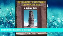 READ  The Enigma Of Tiwanaku And Puma Punku: A Visitor s Guide FULL ONLINE