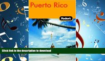 READ THE NEW BOOK Fodor s Puerto Rico, 4th Edition (Fodor s Gold Guides) READ EBOOK