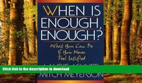 liberty books  When Is Enough Enough: What You Can Do If You Never Feel Satisfied online to buy