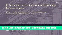 [New] PDF Constitutionalising Europe: The Making of a European Constitutional Law (European and