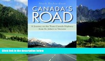 Big Deals  Canada s Road: A Journey on the Trans-Canada Highway from St. John s to Victoria  Full