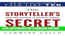[READ] EBOOK The Storyteller s Secret: From TED Speakers to Business Legends, Why Some Ideas Catch