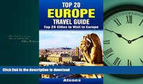 READ BOOK  Top 20 Europe Travel Guide - Top 20 Cities to Visit in Europe (Includes Paris,