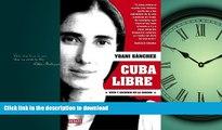 READ ONLINE Cuba libre / Free Cuba (Spanish Edition) READ PDF FILE ONLINE