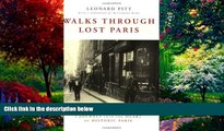 Books to Read  Walks Through Lost Paris: A Journey Into the Heart of Historic Paris  Full Ebooks