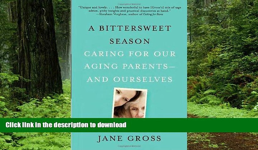 Buy books  A Bittersweet Season: Caring for Our Aging Parents--and Ourselves online to buy