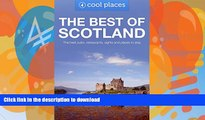 GET PDF  Best of Scotland: The best pubs, restaurants, sights and places to stay (Cool Places UK
