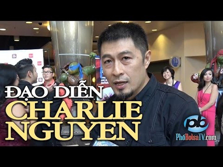 Đạo diễn Charlie Nguyễn: