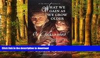 Read book  What We Gain As We Grow Older: On Gelassenheit