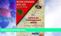 Big Deals  Wisconsin Atlas and Gazetteer  Full Read Most Wanted