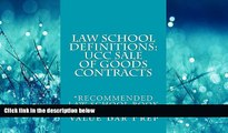 read here  Law School Definitions: UCC Sale Of Goods Contracts: Law School Definitions: UCC Sale