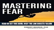 [PDF] Mastering Fear: Harnessing Emotion to Achieve Excellence in Work, Health and Relationships