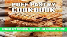 [EBOOK] DOWNLOAD Puff Pastry Cookbook: Top 50 Most Delicious Puff Pastry Recipes (Recipe Top 50 s