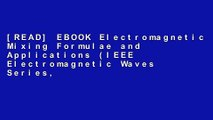 [READ] EBOOK Electromagnetic Mixing Formulae and Applications (IEEE Electromagnetic Waves Series,