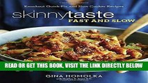 [EBOOK] DOWNLOAD Skinnytaste Fast and Slow: Knockout Quick-Fix and Slow Cooker Recipes GET NOW