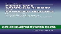 Best Seller Pierre Gy s Sampling Theory and Sampling Practice. Heterogeneity, Sampling