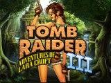 Opening : L'épopée Tomb Raider III