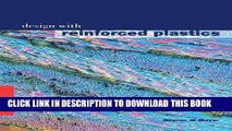 Best Seller Design with Reinforced Plastics: A Guide for Engineers and Designers Free Read