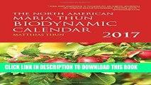 Read Now The North American Maria Thun Biodynamic Calendar: 2017 Download Online