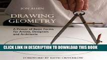 Best Seller Drawing Geometry: A Primer of Basic Forms for Artists, Designers, and Architects Free