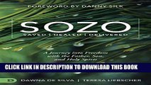 Ebook SOZO Saved Healed Delivered: A Journey into Freedom with the Father, Son, and Holy Spirit