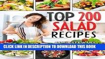 Ebook Top 200 Salad Recipes: Salads, Salads Recipes, Salads to go, Salad Cookbook, Salads Recipes