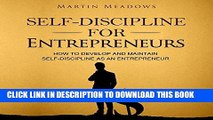 Ebook Self-Discipline for Entrepreneurs: How to Develop and Maintain Self-Discipline as an