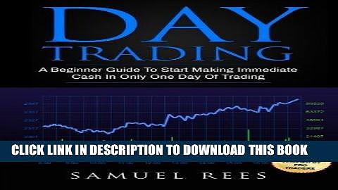 [Free Read] Day Trading: A Beginner Guide To Start Making Immediate Cash In Only One Day Of