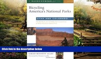 Must Have  Bicycling America s National Parks: Utah and Colorado: The Best Road and Trail Rides