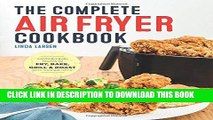 Read Now The Complete Air Fryer Cookbook: Amazingly Easy Recipes to Fry, Bake, Grill, and Roast