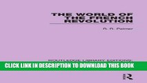 Ebook The World of the French Revolution (Routledge Library Editions: The French Revolution)